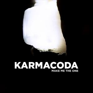 Karmacoda-Make-Me-the-One